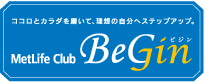 MetLife Club BeGin